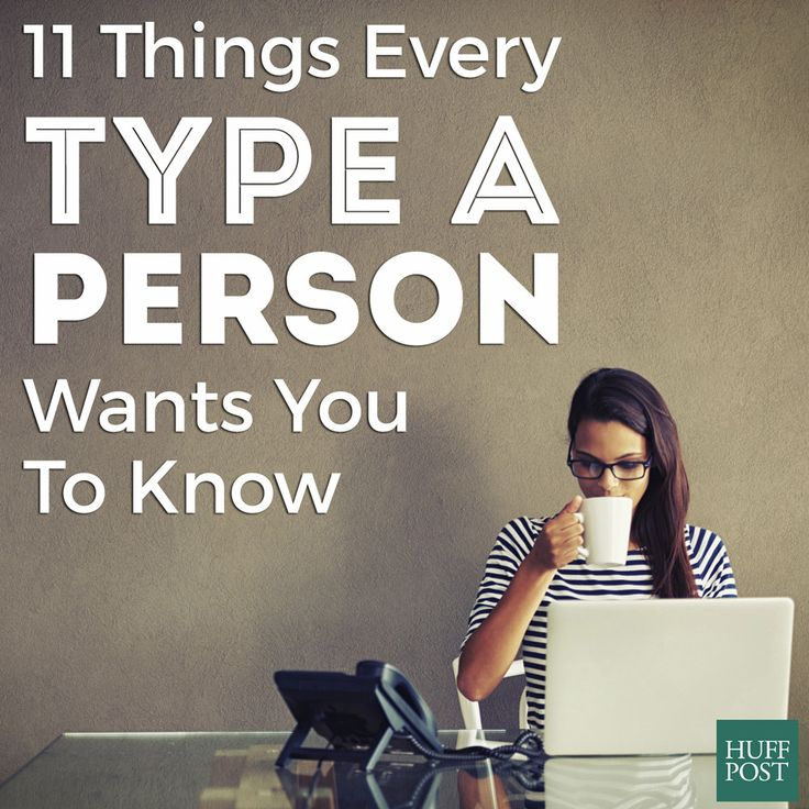 This is what every Type A individual wants you to know about their personality:
