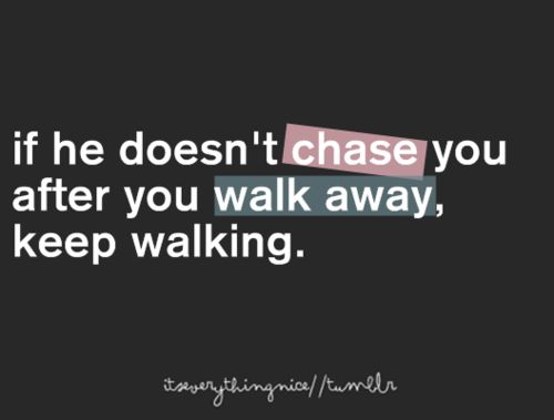 and never look back!: Sayings, Life, Quotes, Truth, Doesn T Chase, So True, Keep Walking