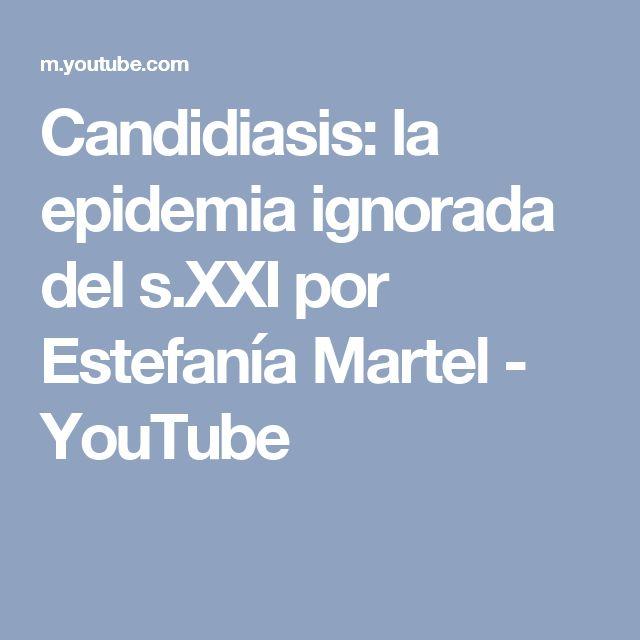 Candidiasis: la epidemia ignorada del s.XXI por Estefanía Martel - YouTube