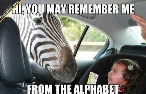 You May Remember Me From The Alphabet,  Click the link to view today's funniest pictures!