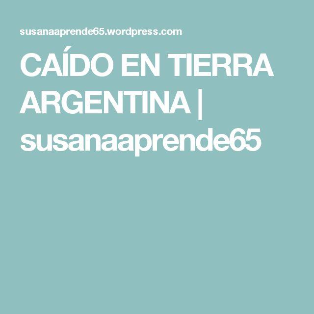 CAÍDO EN TIERRA ARGENTINA | susanaaprende65