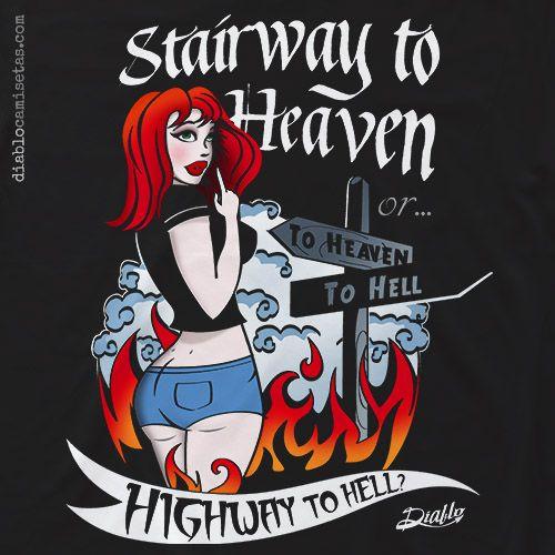 """Camiseta """"HEAVEN"""" a todo color sobre fondo negro con el dibujo de una """"pin up"""" y la leyenda en tipografia de tattoo """"Stairway to Heaven or Highway to Hell"""": Un juego de palabras con las dos míticas canciones de rock """"Stairway to Heaven"""" y """"Highway to Hell"""" de Led Zeppelin y AC/DC respectivamente. diablocamisetas.com"""