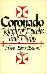 Coronado: Knights of Pueblos and Plains~Herbert Eugene Bolton~University of New Mexico Press~1972