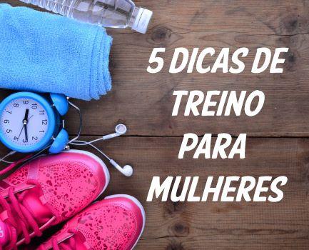 5 dicas de treinos essenciais para mulheres. Saiba mais no nosso blog!