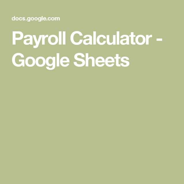 Payroll Calculator - Google Sheets