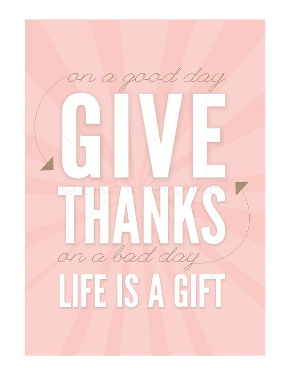 ... prints bad day the gift little things gifts forward give thanks