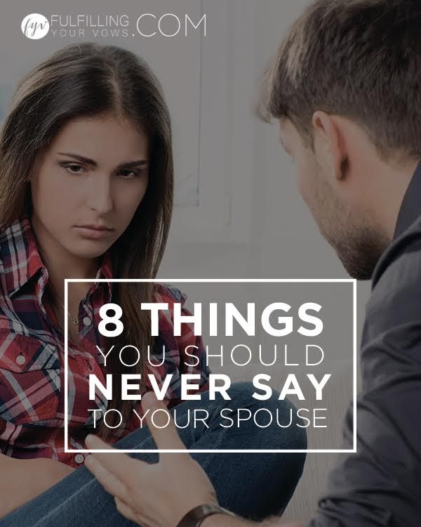 Blog post at Fulfilling Your Vows :   After 15 years of marriage we've learned that there are definitely some things you should never say to your spouse. While there will be [..]