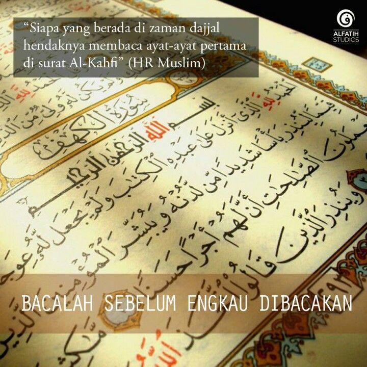 Siapa yang hapal 10 ayat pertama Al Kahfi, akan dijaga dari dajjal (HR Muslim)