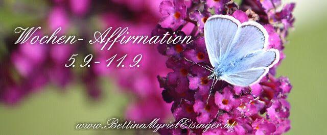 Bettina Myriel Eisinger: ❇Wochen-Affirmation/Impuls/Botschaft....5.9.-11.9....