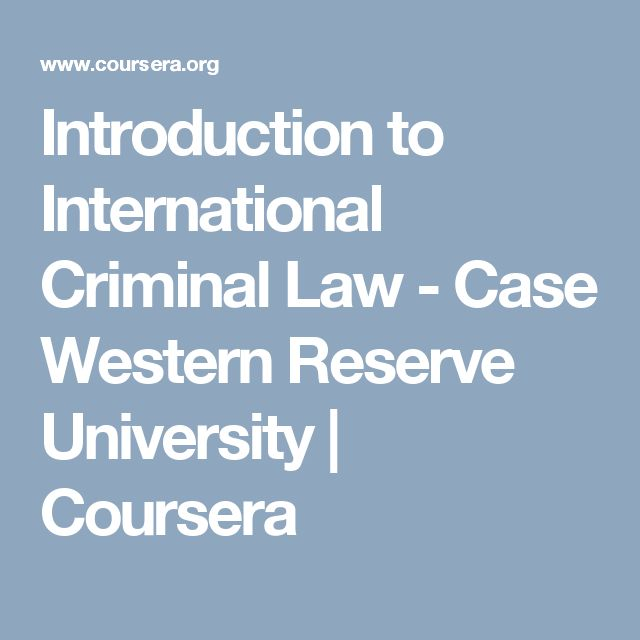 Introduction to International Criminal Law - Case Western Reserve University   Coursera