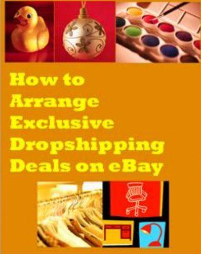 How to Arrange Exclusive Dropshipping Deals on eBay by Av... http://www.amazon.com/dp/B00IJZCBAK/ref=cm_sw_r_pi_dp_dAWjxb1857SXP