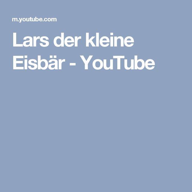 Lars der kleine Eisbär - YouTube
