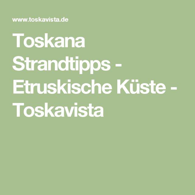 Toskana Strandtipps - Etruskische Küste - Toskavista