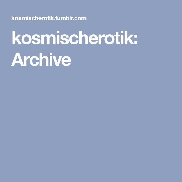kosmischerotik: Archive