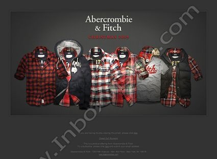 Company:  Abercrombie & Fitch Subject:  Give an A&F gift, Christmas 2009               INBOXVISION providing email design ideas and email marketing intelligence.    www.inboxvision.com/blog/  #EmailMarketing #DigitalMarketing #EmailDesign #EmailTemplate #InboxVision  #SocialMedia #EmailNewsletters
