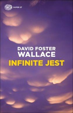 David Foster Wallace, Infinite Jest, Super ET - DISPONIBILE ANCHE IN EBOOK
