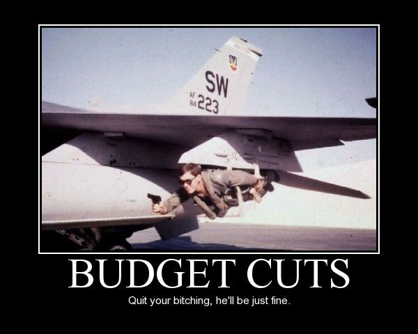 military-humor-funny-joke-air-force-aircraft-budget-cuts-quit-your-bitching-he-ll-be-just-fine