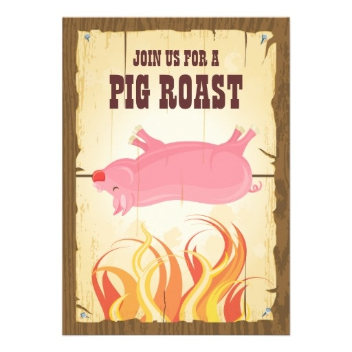 Pig Roast Party Invitation.....couldn't miss the opportunity....lol