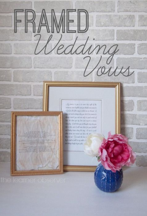 Framed wedding vows. A great First Anniversary gift keeping with the tradition of giving paper. - The Learner Observer