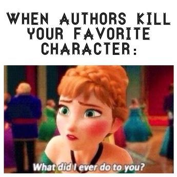 Funny memes for book lovers upset by the deaths of their favorite book characters.