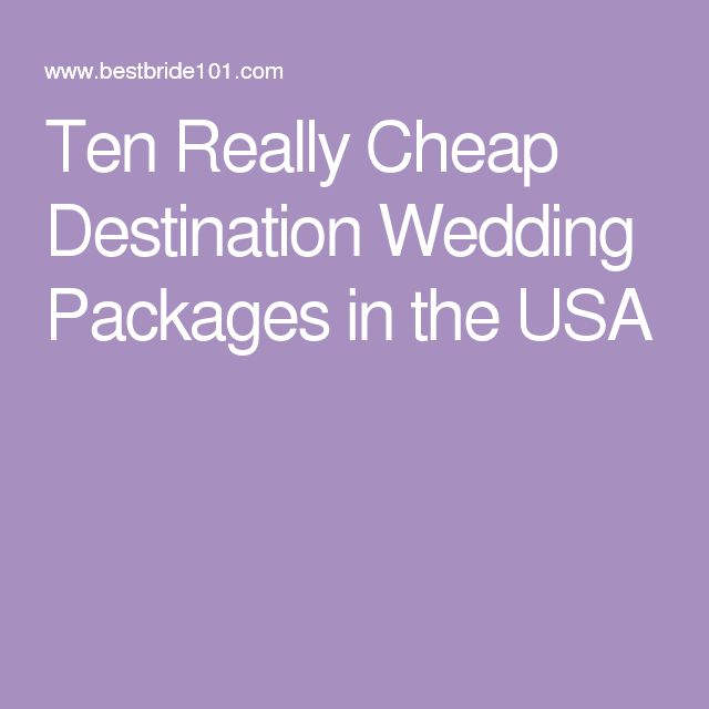 Ten Really Cheap Destination Wedding Packages in the USA