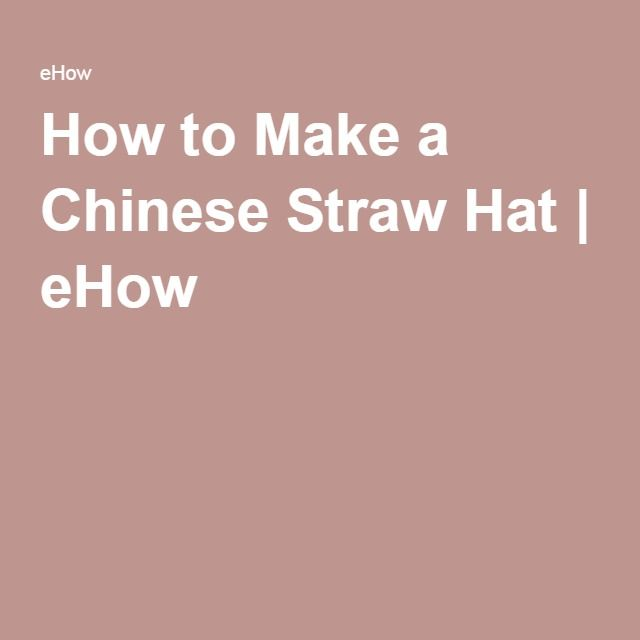 How to Make a Chinese Straw Hat | eHow