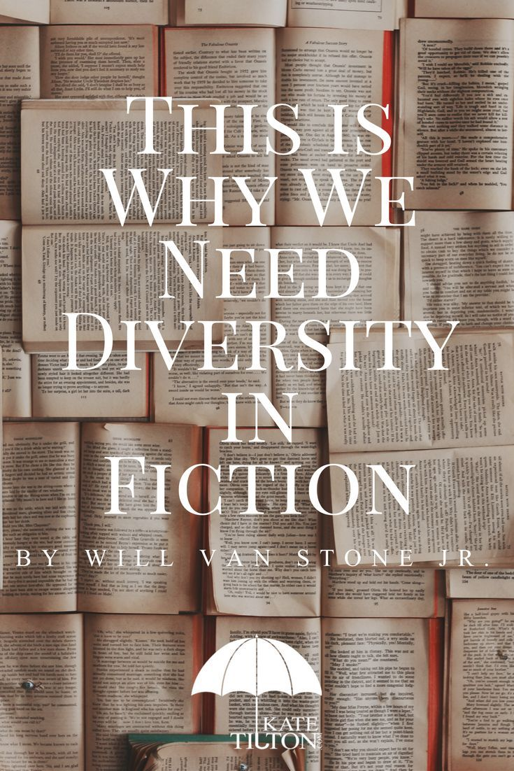 Author Will Van Stone Jr covers the importance of diversity in fiction. How do you make your work diverse? - Kate Tilton