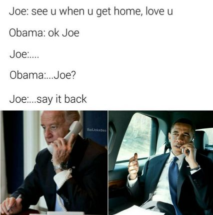 "Joe Biden and Barack Obama Meme's. ""Say it!"""