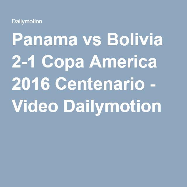 Panama vs Bolivia 2-1 Copa America 2016 Centenario - Video Dailymotion