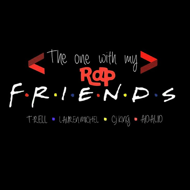 """The One With My Rap Friends"" Cypher W/ T-Rell, Lauren Michel, CJ King and Adalid