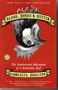 gabrielle hamilton, blood bones and butter: Worth Reading, Books Worth