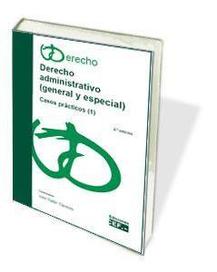Derecho administrativo (general y especial). Casos prácticos (1)
