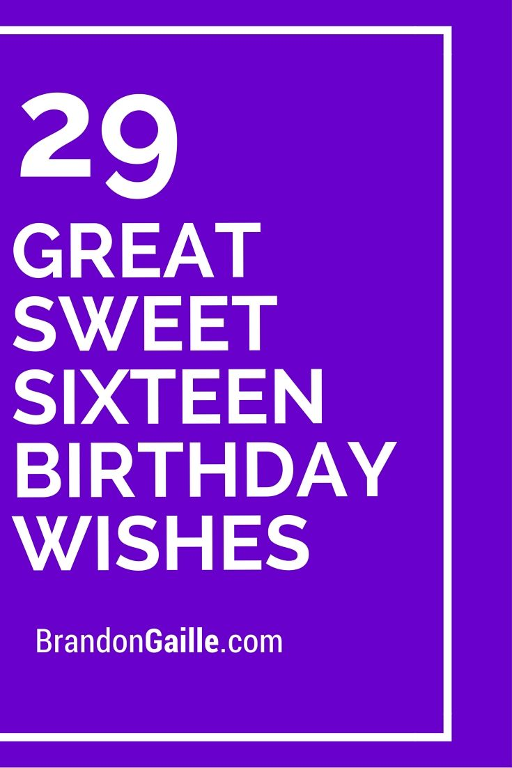 29 Great Sweet Sixteen Birthday Wishes