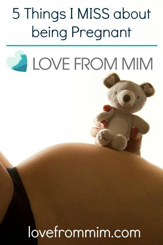 5 Things I MISS about being Pregnant - lovefrommim.com things I will miss about being pregnant Pregnancy Pregnant What do you miss about being Pregnant