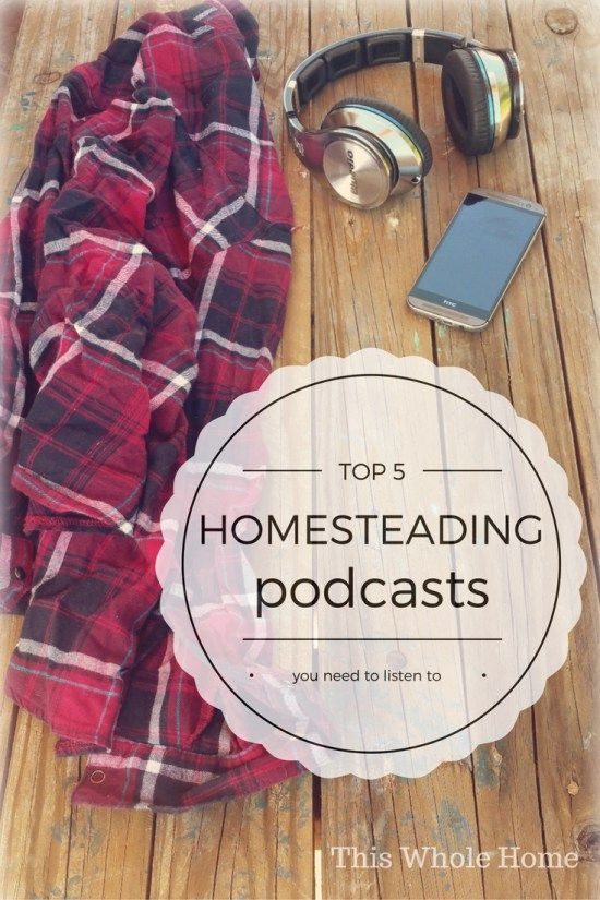 Homesteading Podcasts