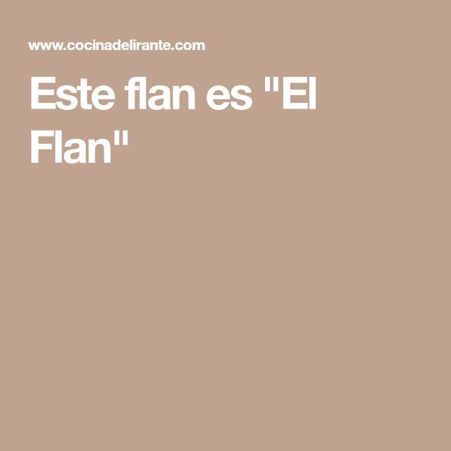 """Este flan es """"El Flan"""""""