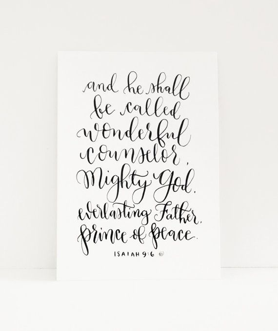And he shall be called wonderful counselor, Mighty God, everlasting Father, Prince of Peace. Isaiah 9:6 Bible verse calligraphy, home decor