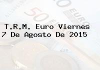 http://tecnoautos.com/wp-content/uploads/imagenes/trm-euro/thumbs/trm-euro-20150807.jpg TRM Euro Colombia, Viernes 7 de Agosto de 2015 - http://tecnoautos.com/actualidad/finanzas/trm-euro-hoy/trm-euro-colombia-viernes-7-de-agosto-de-2015/