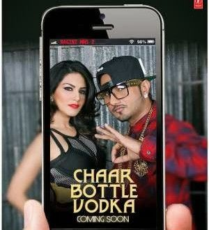 Chaar Bottle Vodka - Honey Singh Song Lyrics | Ragini MMS 2 | Boxofficecapsule