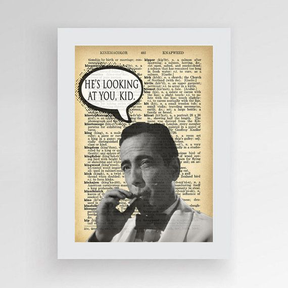 Humphrey Bogart Casablanca Quote He's looking at by photoplasticon