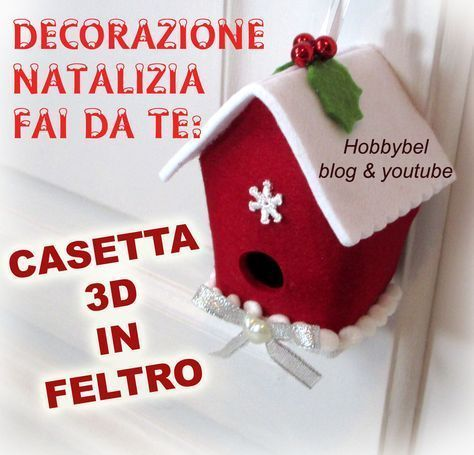 cartamodello gratis casetta uccellini feltro pannolenci decorazione Come fare una facile decorazione natalizia una casetta per uccel...