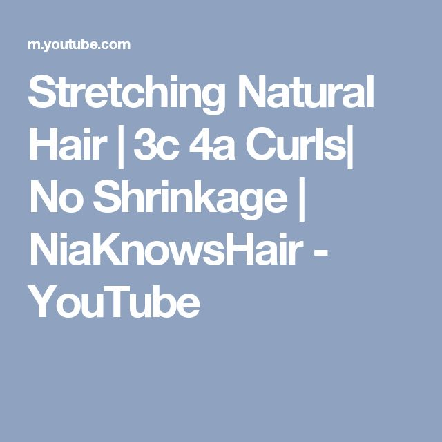 Stretching Natural Hair | 3c 4a Curls| No Shrinkage | NiaKnowsHair - YouTube