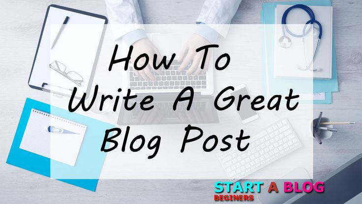 how to write a good blog post So how do you write a good blog post so the trick is to write posts that are more informed, more insightful, and more respectful of the readers in my opinion, you are informed not just by talking to people but by being able to take the time to learn about things you like to write about.