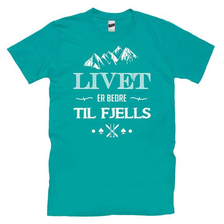 Livet Er Bedre Til Fjells T-skjorte
