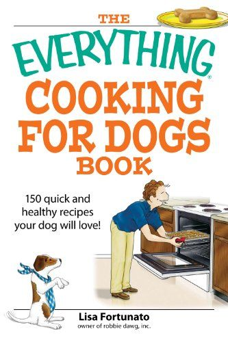 Free Book - The Everything Cooking for Dogs Book: 100 quick and easy healthy recipes your dog will bark for!, by Lisa Fortunato, is free in the Kindle store and from Barnes & Noble.