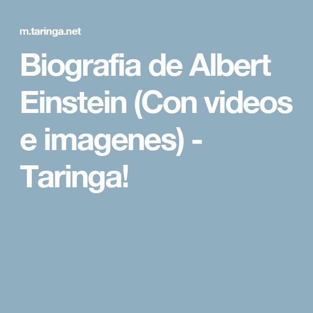 Biografia de Albert Einstein (Con videos e imagenes) - Taringa!