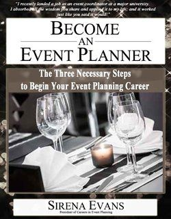 Become an Event Planner: The Three Necessary Steps to Begin Your Event Planning Career