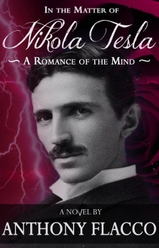 Reviewed for Lightning Book Promotions. In the Matter of Nikola Tesla: A Romance of the Mind by Anthony Flacco, http://www.amazon.com/dp/B00B7LK8NK/ref=cm_sw_r_pi_dp_4EMNrb0AGEGC2