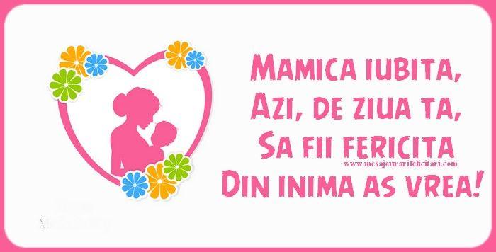 Mamica iubita, Azi, de ziua ta, Sa fii fericita Din inima as vrea!