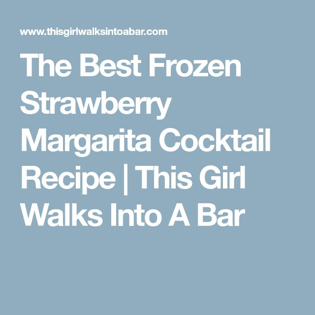 The Best Frozen Strawberry Margarita Cocktail Recipe | This Girl Walks Into A Bar